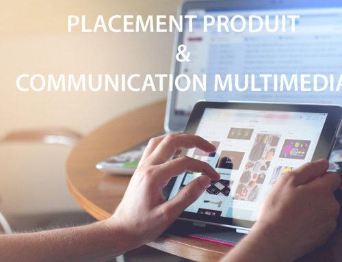 Le nouveau potentiel du placement produit grâce à la communication multimédia !