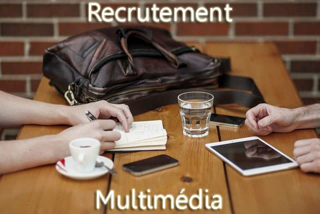 recrutement multimédia